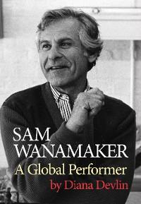 Cover Sam Wanamaker: A Global Performer