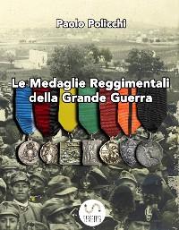 Cover Le Medaglie Reggimentali della Grande Guerra