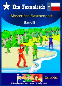 Cover Die Texaskids Band 9 - Mysteriöse Flaschenpost