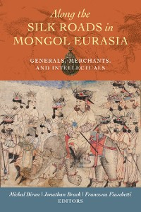 Cover Along the Silk Roads in Mongol Eurasia