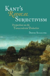 Cover Kant's Radical Subjectivism