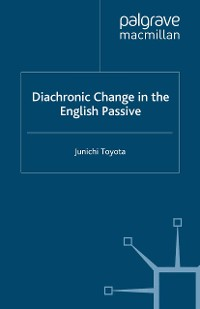 Cover Diachronic Change in the English Passive