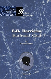 Cover E. H. Harriman: Railroad Czar