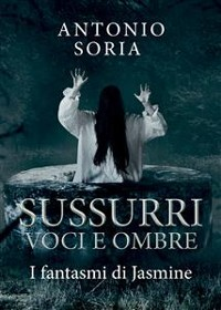 Cover Sussurri, voci e ombre. I fantasmi di Jasmine
