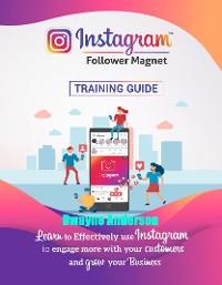 Cover Instagram Follower Magnet Training Guide