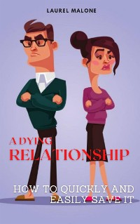 Cover A Dying Relationship How to Quickly and Easily Save It