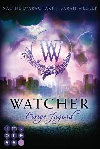 Cover Watcher. Ewige Jugend (Die Niemandsland-Trilogie, Band 1)