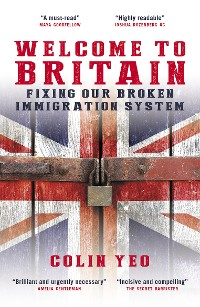 Cover Welcome to Britain: Fixing Our Broken Immigration System