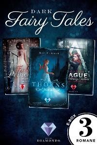 Cover Dark Fairy Tales: Drei düster-romantische Märchenromane in einer E-Box