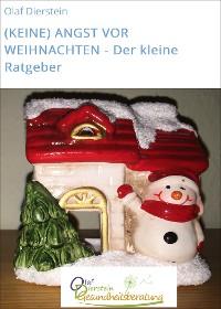 Cover (KEINE) ANGST VOR WEIHNACHTEN - Der kleine Ratgeber