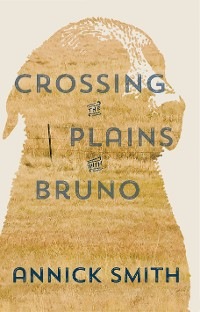 Cover Crossing the Plains with Bruno