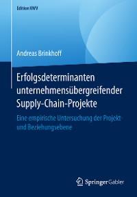 Cover Erfolgsdeterminanten unternehmensübergreifender Supply-Chain-Projekte
