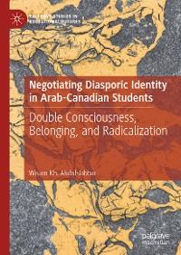 Cover Negotiating Diasporic Identity in Arab-Canadian Students