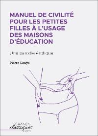 Cover Manuel de civilité pour les petites filles à l'usage des maisons d'éducation