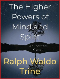Cover The Higher Powers of Mind and Spirit