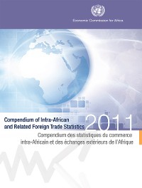 Cover Compendium of Intra-African and Related Foreign Trade Statistics 2011/Compendium des statistiques du commerce intra-Africain et des échanges extérieurs de l'Afrique 2011