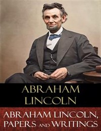 Cover Abraham Lincoln, Papers and Writings