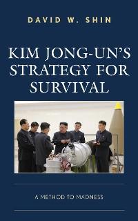 Cover Kim Jong-un's Strategy for Survival