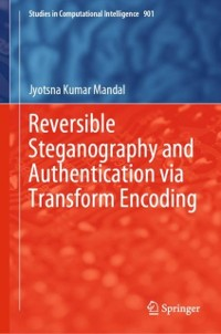 Cover Reversible Steganography and Authentication via Transform Encoding