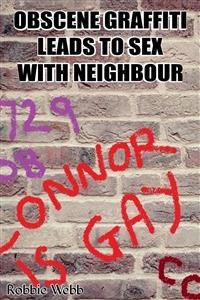 Cover Obscene Graffiti Leads To Sex With Neighbour
