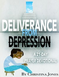 Cover Deliverance from Depression: 21 Day Prayer Devotional