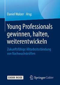 Cover Young Professionals gewinnen, halten, weiterentwickeln