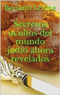 Cover Secretos Ocultos Del Mundo Judío Ahora Revelados
