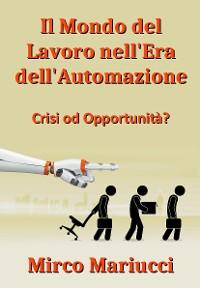 Cover Il mondo del lavoro nell'era dell'automazione