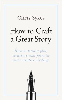 Cover How to Craft a Great Story