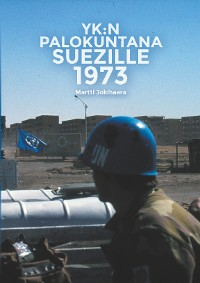 Cover YK:n Palokuntana Suezille 1973