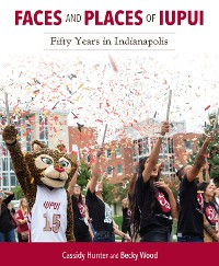 Cover Faces and Places of IUPUI