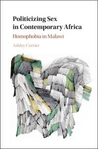 Cover Politicizing Sex in Contemporary Africa
