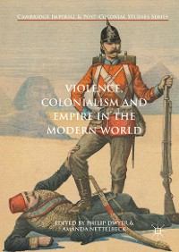 Cover Violence, Colonialism and Empire in the Modern World