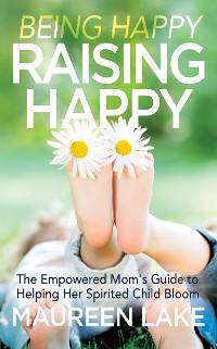 Cover Being Happy, Raising Happy