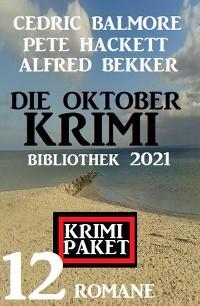 Cover Die Oktober Krimi Bibliothek 2021: Krimi Paket 12 Romane