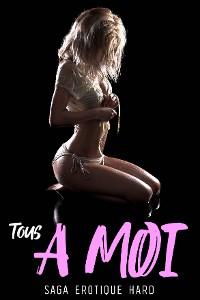 Cover Tous à MOI // Tome 2