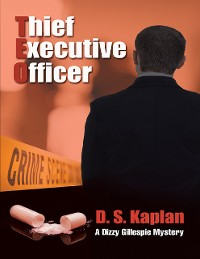 Cover TEO: Thief Executive Officer: A Dizzy Gillespie Mystery