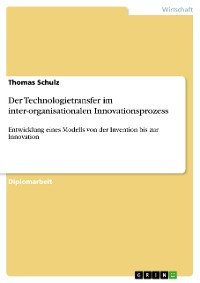 Cover Der Technologietransfer im inter-organisationalen Innovationsprozess