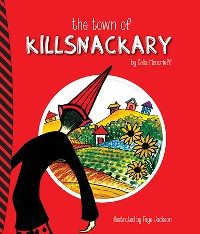 Cover The Town of Killsnackary