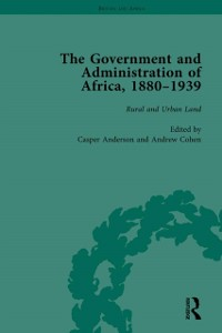 Cover Government and Administration of Africa, 1880-1939 Vol 4