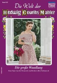 Cover Die Welt der Hedwig Courths-Mahler 527 - Liebesroman