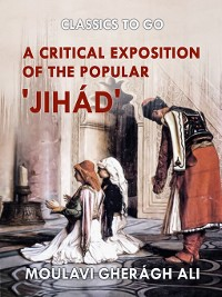 Cover A Critical Exposition of the Popular 'Jihád'