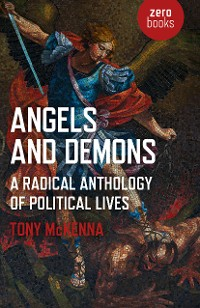 Cover Angels and Demons: A Radical Anthology of Political Lives