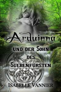 Cover Arduinna und der Sohn des Suebenfürsten