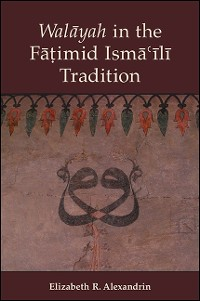 Cover Walayah in the Fatimid Isma'ili Tradition
