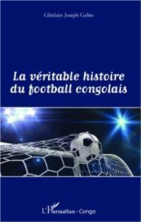 Cover La veritable histoire du football congolais