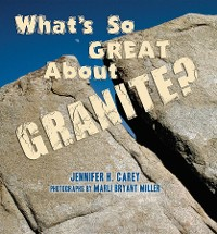 Cover What's So Great About Granite?