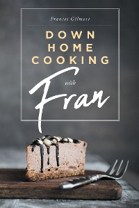 Cover Down Home Cooking with Fran