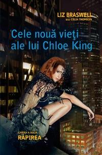 Cover Cele nouă vieți ale lui Chloe King. Cartea a doua - Răpirea