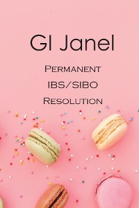 Cover GI Janel - Permanent IBS/SIBO Resolution